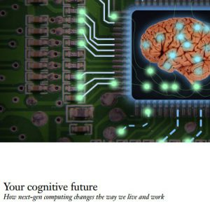 Your Cognitive Future - Computing Executive Report